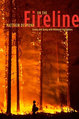 On the Fireline By Desmond, Matthew