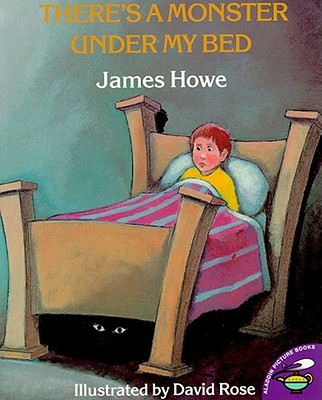 There's a Monster Under My Bed By Howe, James/ Rose, David S. (ILT)