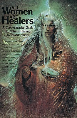 All Women Are Healers By Stein, Diane