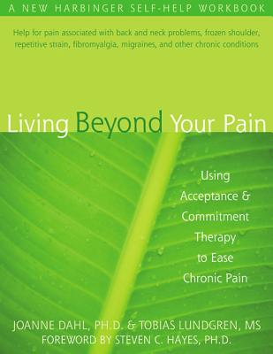 Living Beyond Your Pain By Dahl, Joanne/ Lundgren, Tobias